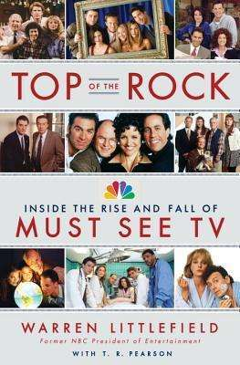 Top of the Rock- Inside the Rise and Fall of Must See TV